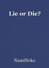 Lie or Die?