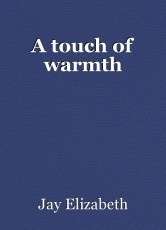 A touch of warmth