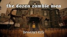 the dozen zombie men