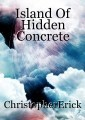 Island Of Hidden Concrete