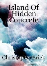 Island Of Hidden Concrete