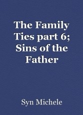 The Family Ties part 6; Sins of the Father