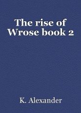 The rise of Wrose book 2