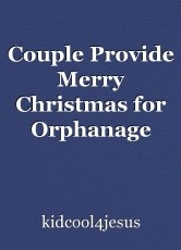 Couple Provide Merry Christmas for Orphanage