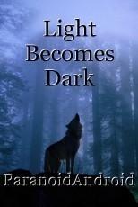 Light Becomes Dark