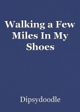 Walking a Few Miles In My Shoes