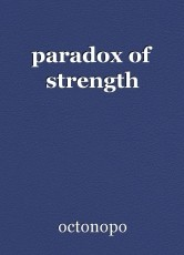 paradox of strength