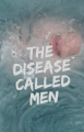 The Disease called Men