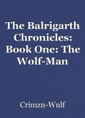 The Balrigarth Chronicles: Book One: The Wolf-Man