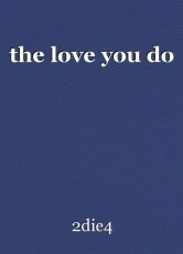 the love you do