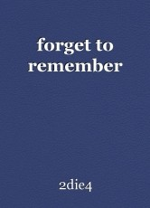 forget to remember