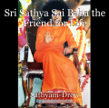 Sri Sathya Sai Baba the Friend for Life