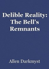 Delible Reality: The Bell's Remnants