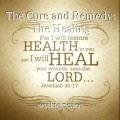 The Cure and Remedy;  The Healing