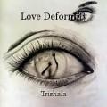 Love Deformity