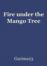 Fire under the Mango Tree