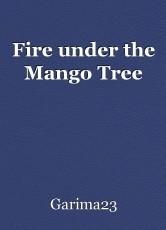 Fire under the Mango Tree