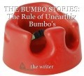 THE BUMBO STORIES: The Rule of Unearthly Bumbo's