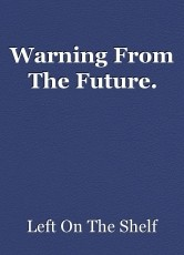 Warning From The Future.