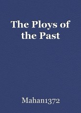 The Ploys of the Past