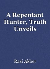 A Repentant Hunter, Truth Unveils