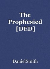 The Prophesied [DED]