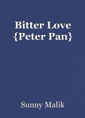 Bitter Love {Peter Pan}