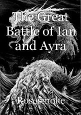 The Great Battle of Ian and Ayra