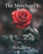 The Merchant's Rose