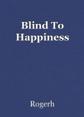 Blind To Happiness
