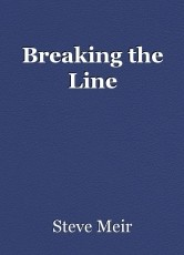 Breaking the Line