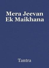 Mera Jeevan Ek Maikhana