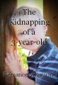 The Kidnapping of a 3-year-old Toddler Boy.