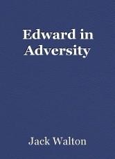 Edward in Adversity