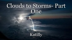 Clouds to Storms- Part One