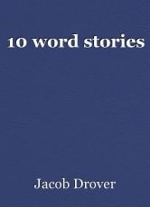 10 word stories