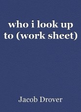 who i look up to (work sheet)