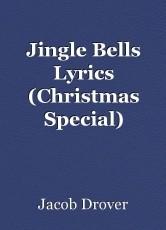Jingle Bells Lyrics (Christmas Special)