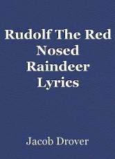 Rudolf The Red Nosed Raindeer Lyrics (Christmas Special)