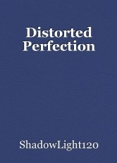 Distorted Perfection