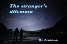 The stranger's dilemma