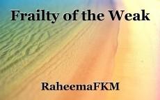 Frailty of the Weak