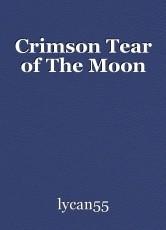 Crimson Tear of The Moon