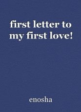 first letter to my first love!