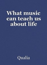 What music can teach us about life