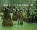Song--'On The Banks Of The Trumpafenokee'