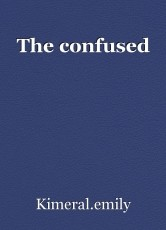 The confused