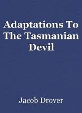 Adaptations To The Tasmanian Devil