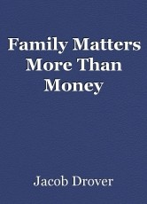Family Matters More Than Money