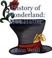 History of Wonderland: Mad Hatter